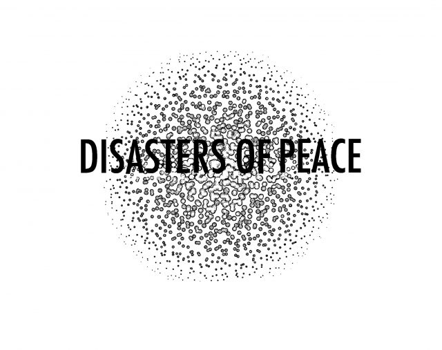 Disasters of Peace